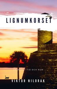 Lignumkorset (e-bok) av Viktor Nilorak