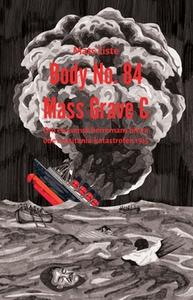 Body No. 84 - Mass Grave C (e-bok) av Mats List
