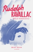 Rudolph Ravaillac - Mölle rendezvous