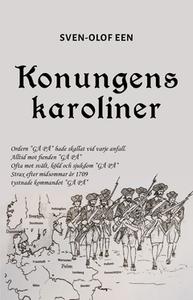 Konungens karoliner (e-bok) av Sven-Olof Een