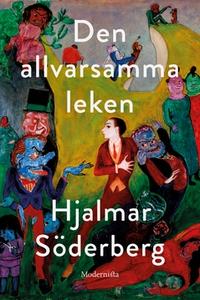 Den allvarsamma leken (e-bok) av Hjalmar Söderb