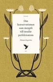 Om konservatismen som motgift till insulär perfektionism