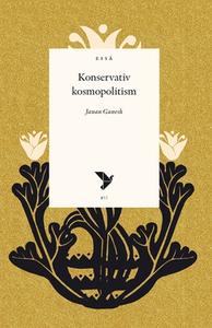Konservativ kosmopolitism (e-bok) av Janan Gane