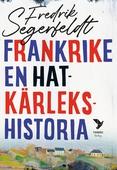 Frankrike - en hatkärlekshistoria
