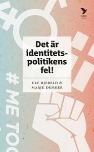 Det är identitetspolitikens fel! (e-bok) av Ulf