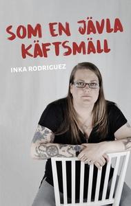 Som en jävla käftsmäll (e-bok) av Inka Rodrigue