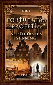 Fortunatas Profetia (e-bok) av Helena Biehl