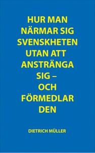 Hur man närmar sig svenskheten utan att ansträn
