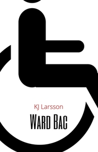 Ward Bac (e-bok) av KJ Larsson