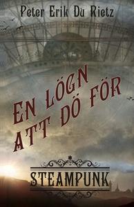 En lögn att dö för (e-bok) av Peter Erik Du Rie