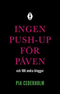 Ingen push-up för påven och 100 andra bloggar (