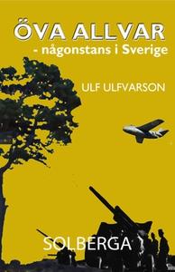 Öva allvar - Någonstans i Sverige (e-bok) av Ul