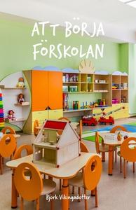 Att börja förskolan (e-bok) av Björk Vikingadot