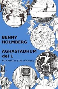 Aghastadhum Del 1 (e-bok) av Benny Holmberg