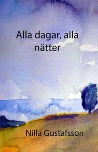 Alla dagar, alla nätter (e-bok) av Nilla Gustaf