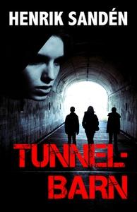 Tunnelbarn (e-bok) av Henrik Sandén