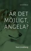 Är det möjligt, Angela?