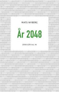 År 2048 (e-bok) av Mats Nyberg