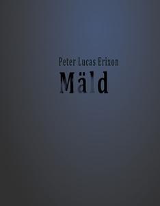 Mäld (e-bok) av Peter Lucas Erixon