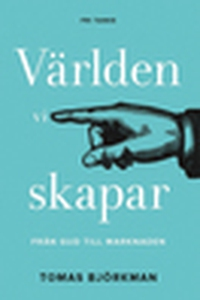 Världen vi skapar (e-bok) av Tomas Björkman