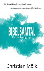 Bibelsamtal (e-bok) av Christian Mölk