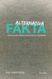 Alternativa fakta (e-bok) av Åsa Wikforss
