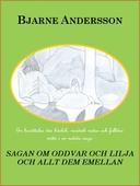Sagan om Oddvar och Lilja, och allt dem emellan