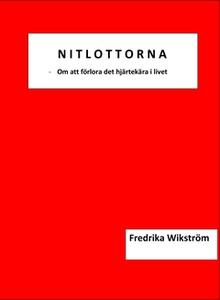 Nitlottorna (e-bok) av Fredrika Wikström