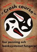 Crash course i hur penning och banksystemet fungerar
