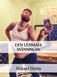 Den Ultimata Människan (e-bok) av Mikael Holm