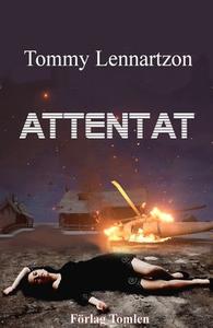 Attentat (e-bok) av Tommy Lennartzon