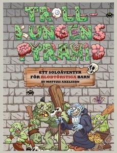Trollkungens Pyramid (e-bok) av Mattias Axelsso