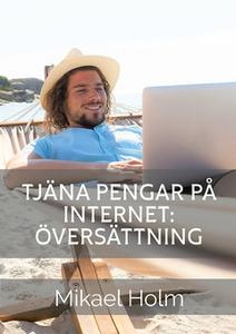Tjäna pengar på internet (e-bok) av Mikael Holm