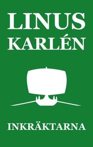 Inkräktarna (e-bok) av Linus Karlén
