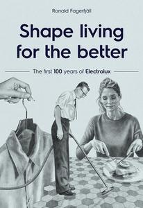 Shape living for the better (e-bok) av Ronald F