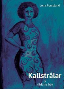 Kallstrålar del 3 (e-bok) av Lena Forsslund