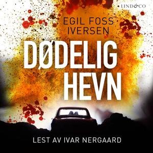 Dødelig hevn (lydbok) av Egil Foss Iversen