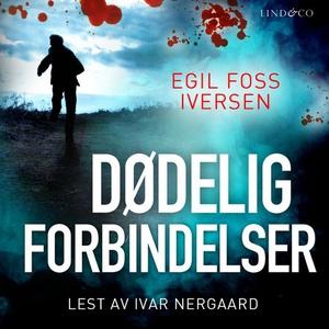 Dødelige forbindelser (lydbok) av Egil Foss I