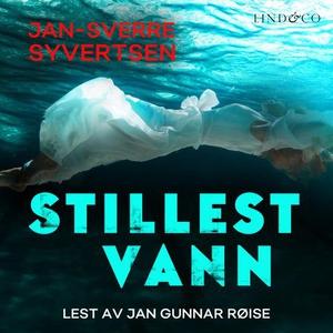 Stillest vann (lydbok) av Jan-Sverre Syvertse