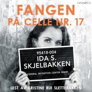 Fangen på celle nr. 17 (lydbok) av Ida S. Skj