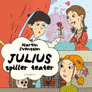 Julius spiller teater (lydbok) av Martin Sven