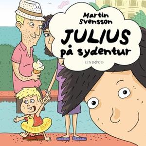 Julius på sydentur (lydbok) av Martin Svensso