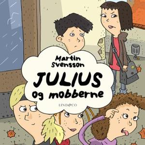 Julius og mobberne (lydbok) av Martin Svensso