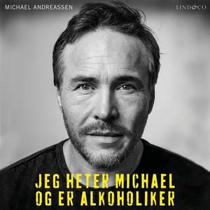 Jeg heter Michael og er alkoholiker (lydbok)