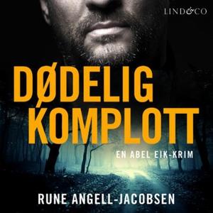 Dødelig komplott (lydbok) av Rune Angell-Jaco