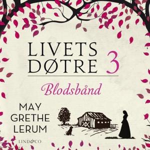 Blodsbånd (lydbok) av May Grethe Lerum