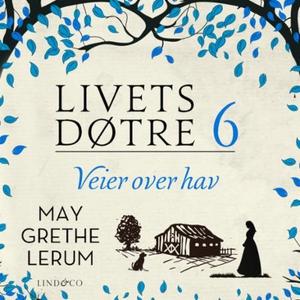 Veier over hav (lydbok) av May Grethe Lerum