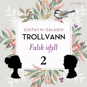Falsk idyll (lydbok) av Gustav M. Galåsen