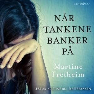Når tankene banker på (lydbok) av Martine Fre