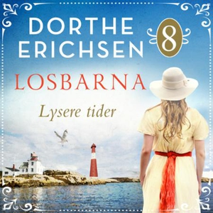 Lysere tider (lydbok) av Dorthe Erichsen